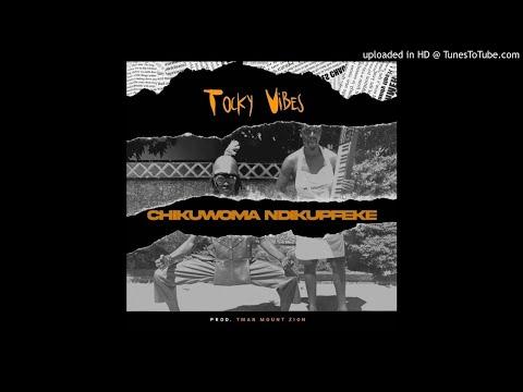 Tocky Vibes - Chikuwoma Ndikupfeke