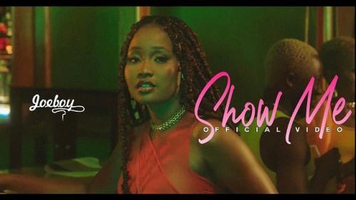 VIDEO: Joeboy - Show Me