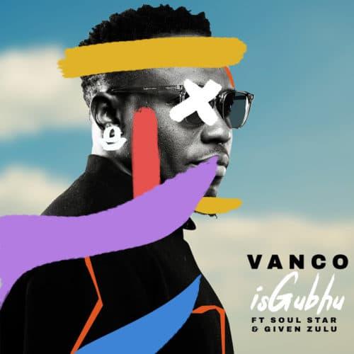 Vanco - iSghubu Ft. Soul Star, Given Zulu