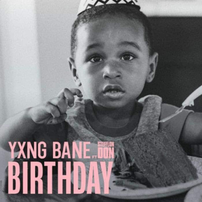 Yxng Bane - Birthday Feat. Stefflon Don