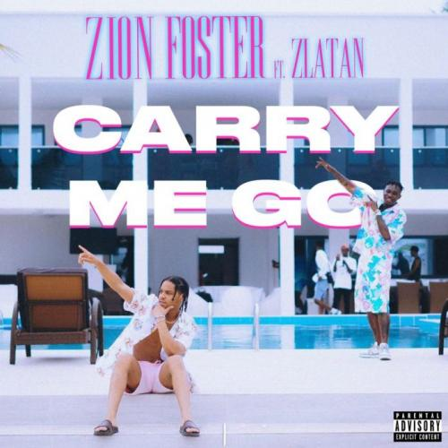 Zion Foster - Carry Me Go Ft. Zlatan