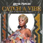 Abyna Morgan – Catch A Vibe
