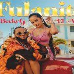 Becky G Ft. El Alfa – Fulanito