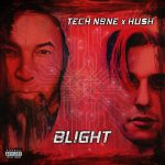 [EP]: TECH N9NE & HU$H – Blight