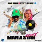 Ding Dong – Man a Star (Remix) Ft. Stefflon Don