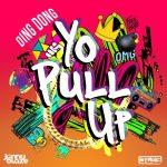 Ding Dong – Yo Pull Up Ft. Stadic, Jonny Blaze