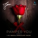 Djinee – Pamper You (Remix) Ft. M.I Abaga, Immaculate Dache