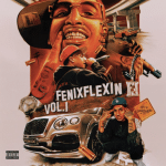 ALBUM: Fenix Flexin – Fenix Flexin Vol. 1