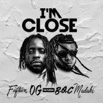 Fiifteen OG – I'm Close Ft. BOC Madaki