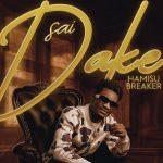 Hamisu Breaker – Sai Dake