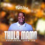 PureVibe – Thula Mama Ft. Leon Lee