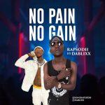 Rapsodii Ft. Dablixx – No Pain No Gain