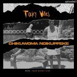 Tocky Vibes – Chikuwoma Ndikupfeke