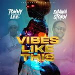 Tommy Lee Sparta – Vibes Like This Ft. Shawn Storm