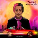 Trazyx – Ride For You