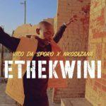 Vico Da Sporo & Nkosazana – Ethekwini