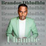 VIDEO: Brandon Dhludhlu – Uhambe Ft. Duncan
