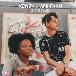 VIDEO: Kenza Ft. Ami Faku – Sihlobo Sami