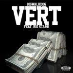 BigWalkDog – Vert Ft. Big Scarr
