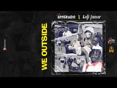 Amerado Ft. Kofi Jamar - We Outside