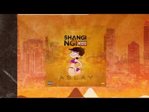 Aslay - Shangingi Mtoto