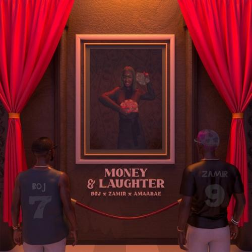BOJ - Money and Laughter Ft. Zamir, Amaarae