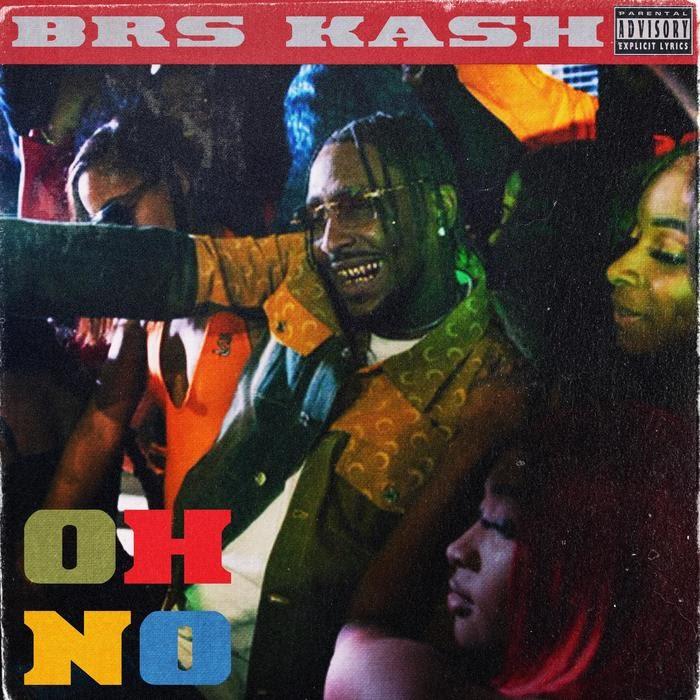 BRS Kash - Oh No