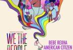 Bebe Rexha - American Citizen