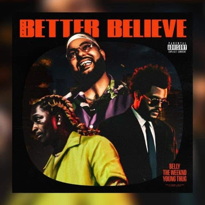 Belly, The Weeknd & Young Thug -  Better Believe