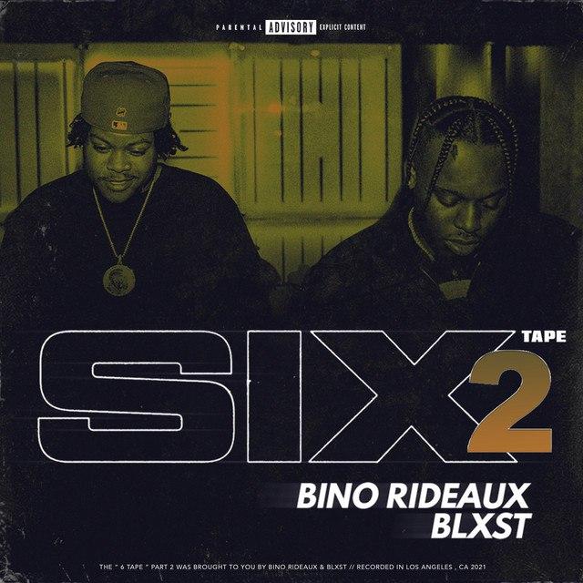 Blxst & Bino Rideaux - Sixtape 2