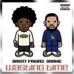 Brent Faiyaz – Wasting Time Ft. Drake