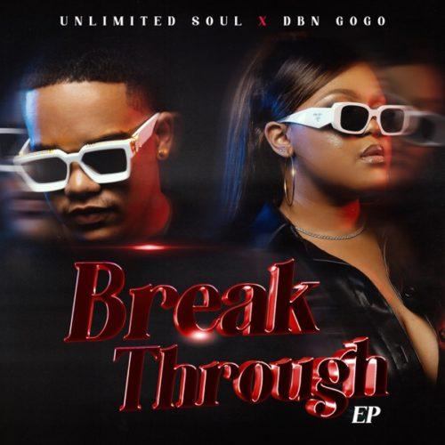 DBN Gogo & Unlimited Soul - Break Through