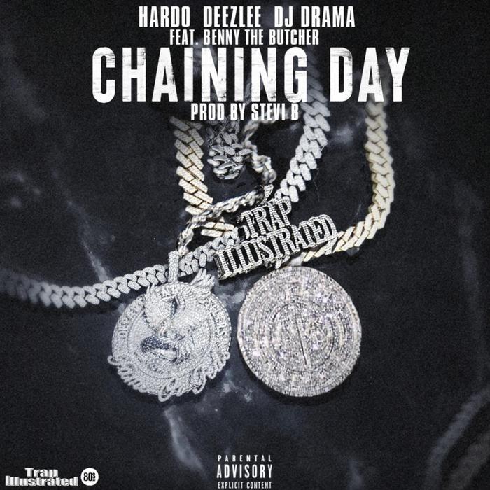 DJ Drama - Chaining Day Feat. Hardo, Deezlee & Benny The Butcher