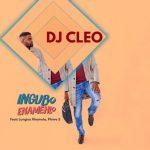 DJ Cleo – Ingubo Enamehlo Ft. Lungisa Xhamela, Phiwe S