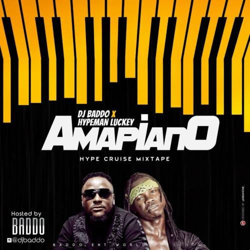 [DJ Mix] DJ Baddo x Hypeman Luckey - Amapiano Hype Cruise Mixtape