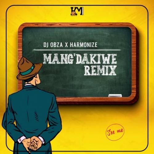 DJ Obza - MangDakiwe (Remix) Ft. Harmonize, Leon Lee