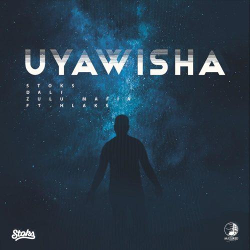 DJ Stoks, Dali & Zulu Mafia - Uyawisha Ft. Hlaks