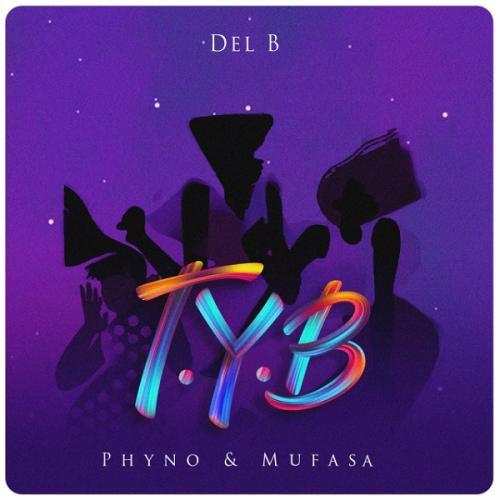 Del B - T.Y.B Ft. Phyno, Mufasa