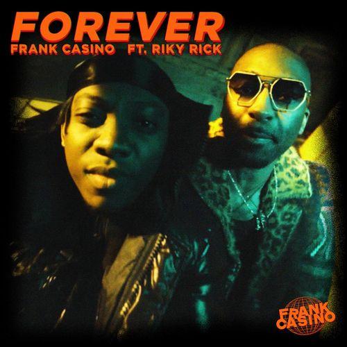 Frank Casino - Forever Ft. Riky Rick