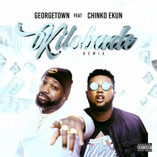 Georgetown - Kilobade (Remix) Ft. Chinko Ekun