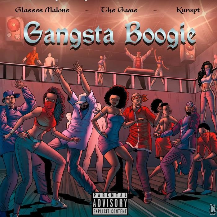 Glasses Malone - Gangsta Boogie Feat. The Game & Kurupt