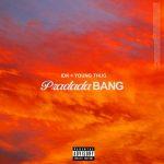 IDK – Pradada BANG Ft. Young Thug