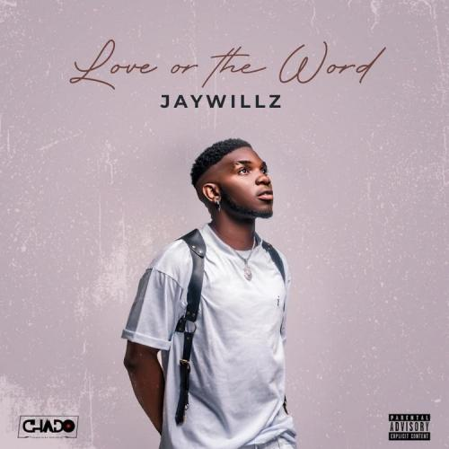 Jaywillz - Love Or The Word (EP)