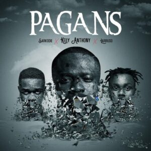 Kelly Anthony - Pagans Ft. Sarkodie, Larruso