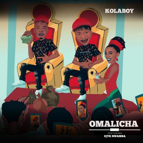Kolaboy Ft. Ejyk Nwamba - Omalicha