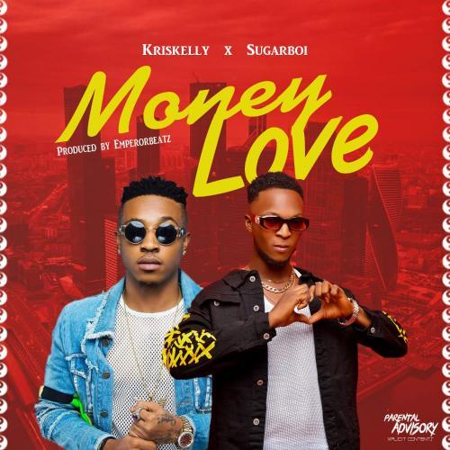 Kriskelly Ft. SugarBoi - Money Love