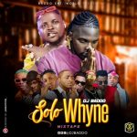 MIXTAPE: DJ Baddo – Solo Whyne Mix