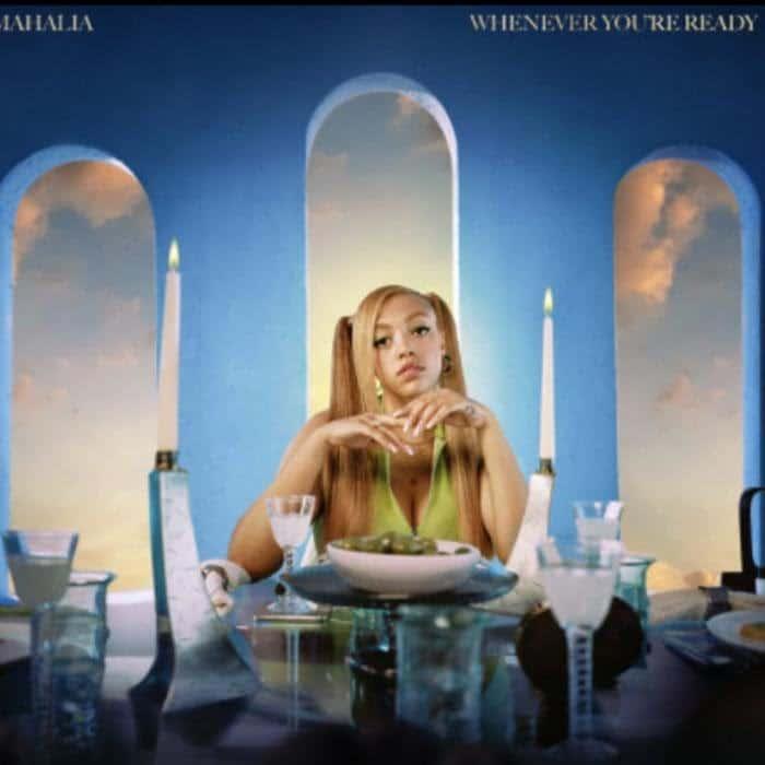 Mahalia - Whenever You're Ready