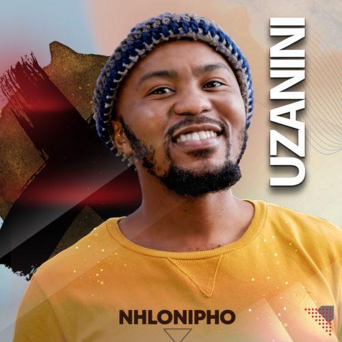 Nhlonipho - Uzanini