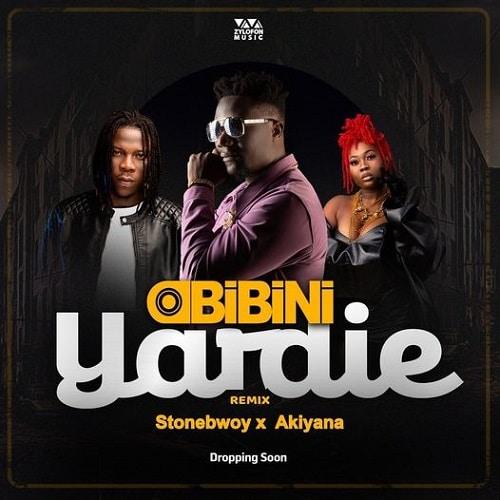 Obibini - Yardie (Remix) Ft. Stonebwoy, Akiyana